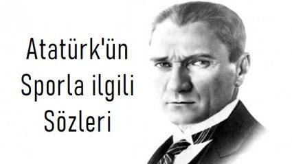 Atatürk'ün Sporla ilgili Sözleri