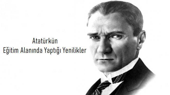 Atatürk'ün Eğitim Alanında Yaptığı Yenilikler